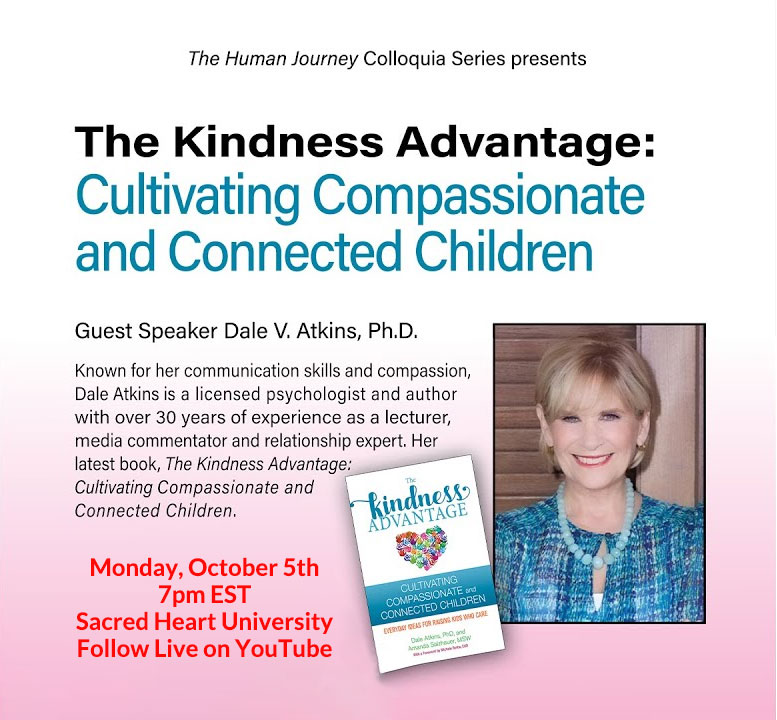 Dr. Dale Atkins: The Kindness Advantage: Cultivating Compassionate and Connected Children
