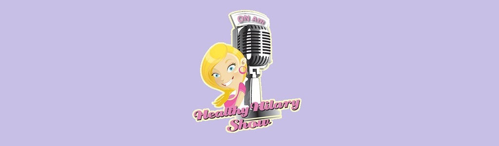 The Healthy Hilary Show